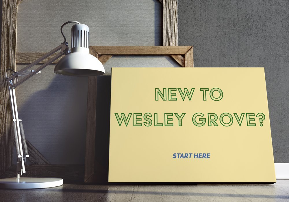 New to Wesley Grove